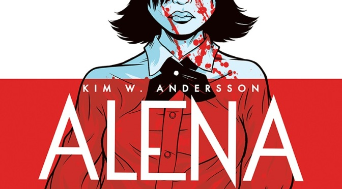 Kim W. Andersson's 'Alena' is Coming to Dark Horse!