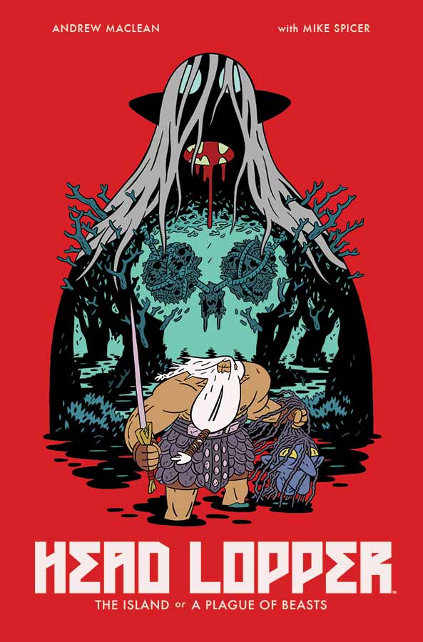 Andrew MacLean's 'Head Lopper' is Coming in Trade Paperback in Time for Halloween