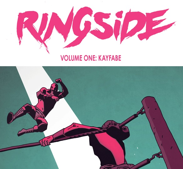 'Ringside Vol. 1: Kayfabe' Review